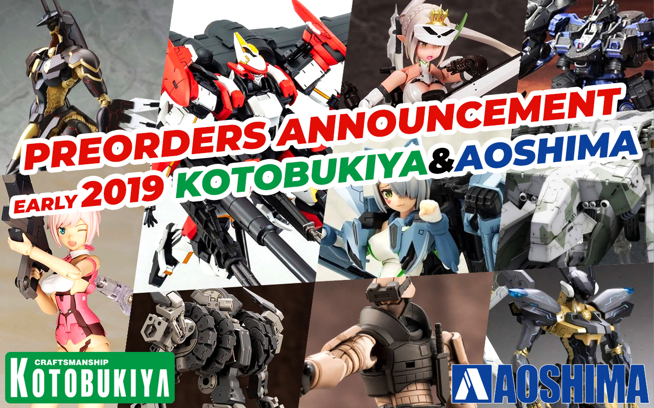 Kotobukiya & Aoshima Early 2019 Preorders Announcement!