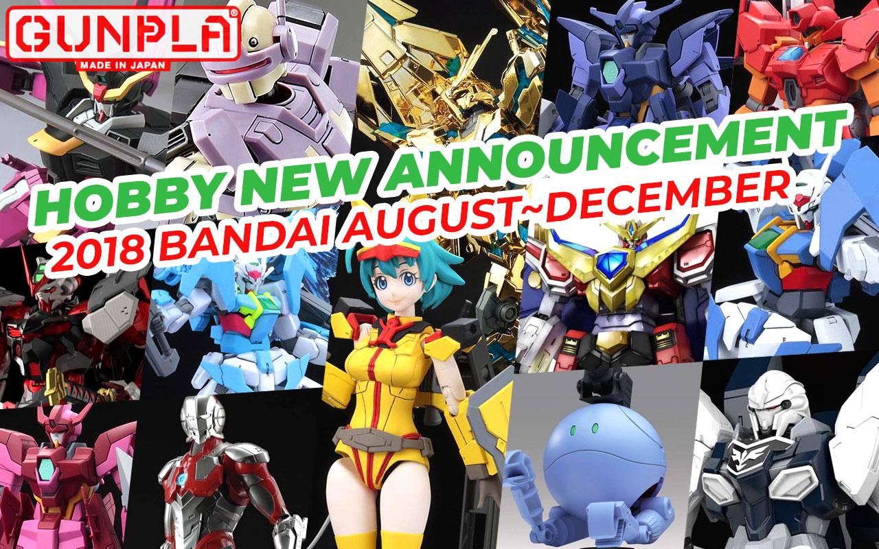 Hobby Items August ~ December 2018 New Announcement