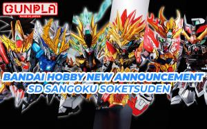 BANDAI Hobby New Announcement - SD Sangoku Soketsuden