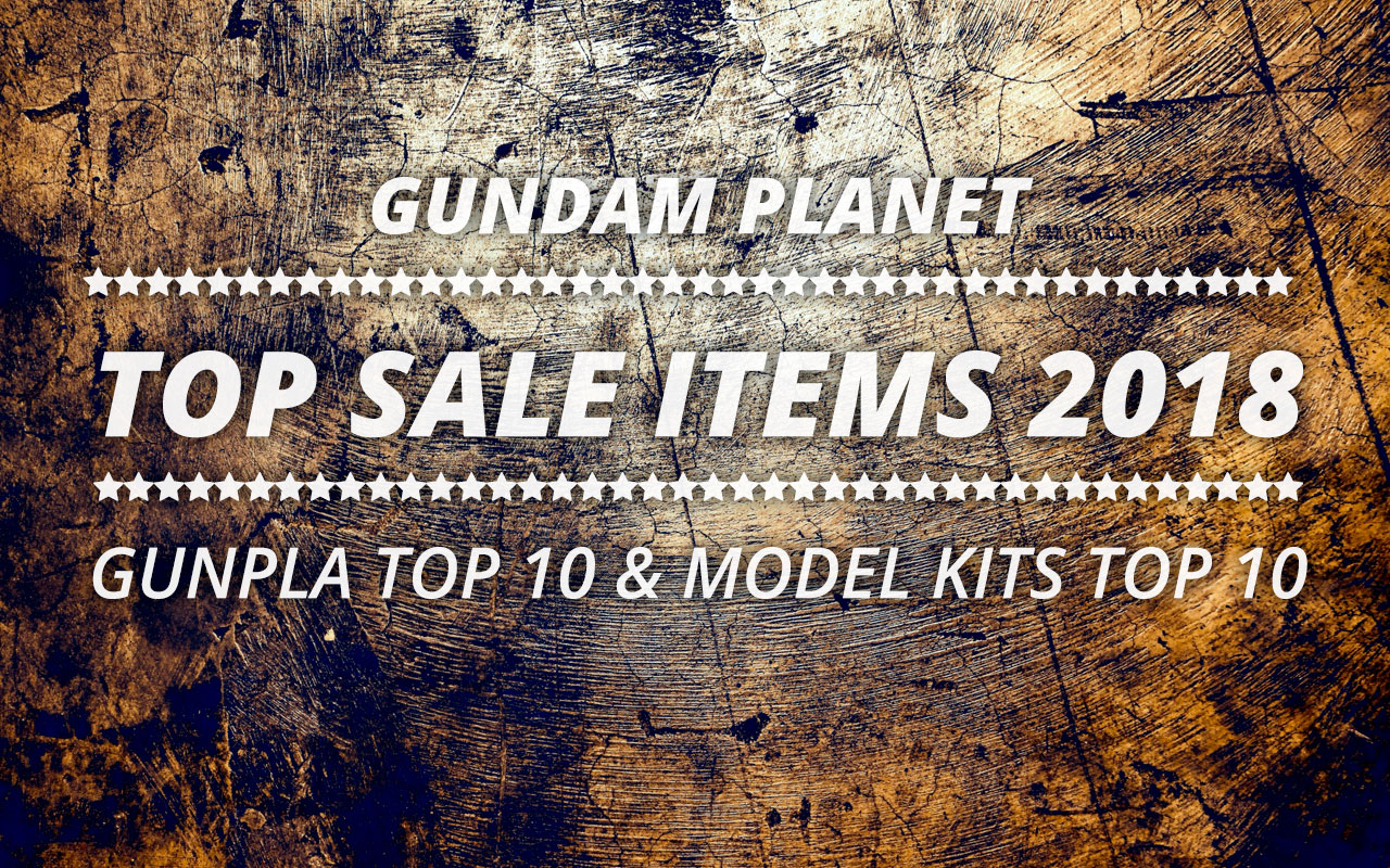 Gundam Planet Top Sales 2018 Gunpla & Model Kits